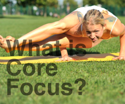 What is Core Focus?